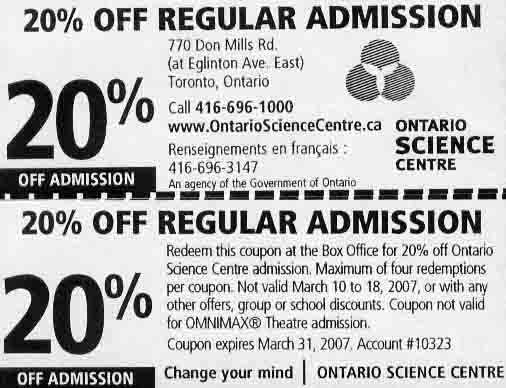 Ontario Science Centre Coupons. Last Update: November 23, The Ontario Science Centre's vision is to Inspire a lifelong journey of curiosity, discovery and action to create a .