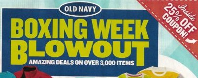 and Older Old Navy Boxing Day Archive Old Navy Boxing Week Blowout Sale: Save 25% Off Entire Order Using Promo Code + Buy 3 Get 1 FREE on Clearance + Much More. Get ready to save with the Old Navy Canada Boxing Week Blowout Sale! Use the promo code BONUS at checkout to receive 25% off your order.