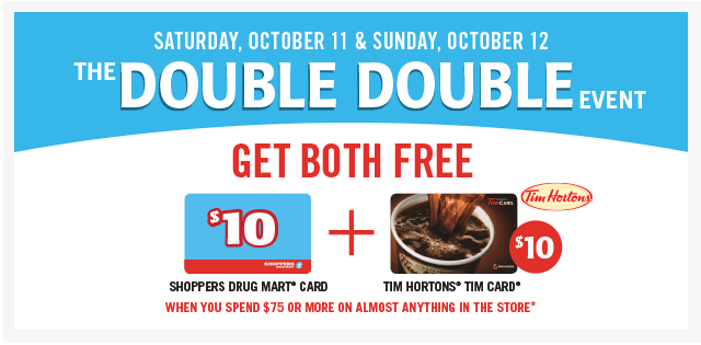 Screen Shot 2014 10 10 at 10.33.47 AM Shoppers Drug Mart Canada Double Double Event Offers: Spend $75 And Get A FREE $10 Tim Hortons Tim Card + A FREE $10 Shoppers Gift Card!