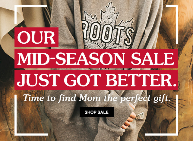 roots-canada-mid-season-mother's-day-sale