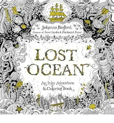 Lost Ocean An Inky Adventure And Coloring Book Is 31 Off At 1500 Regular 2195 Another By Johanna Basford Let Your Imagination Dive Into The