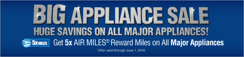 Lowe S Canada Big Appliance Sale Get 5x Air Miles Reward