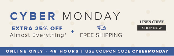 Linen Chest Canada Cyber Monday Deals: FREE Shipping + Extra 25% Off Everything!