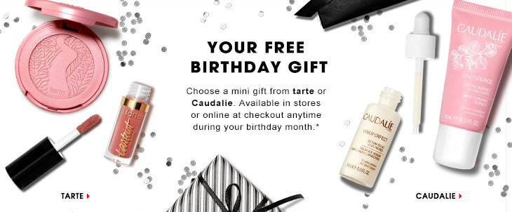 To get this gift you will need to register, print the coupon and bring it in with you. You will get a different Free Birthday gift each year. Just make sure to remember to head on into your nearest Sephora store any time in your birthday month. Or you can get your Free gift online with any order during your birthday .