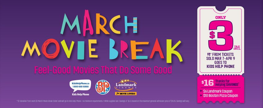 Landmark Cinemas March Break 2017