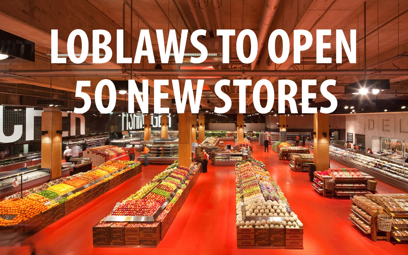 loblaws to open 50 new stores and renovate 150 existing