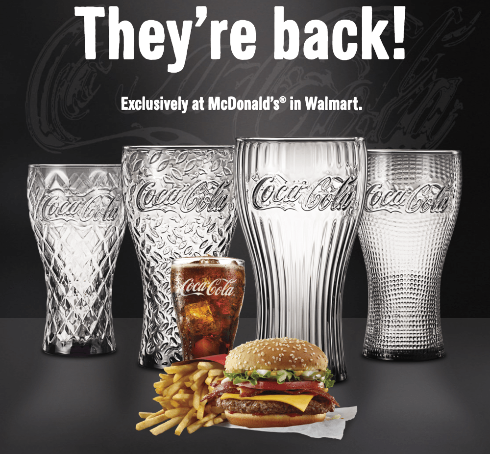 9229159a1425ec The McDonald's promotion is available exclusively at McDonald's Walmart  only. The promotion includes: Get a FREE Limited Edition Coca-Cola Glass  when you ...