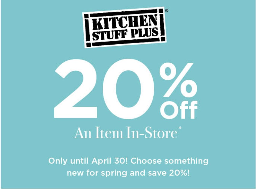 kitchen stuff plus canada coupons save 20 off an item save 30 off new outdoor tabletop collections from 339 - Kitchen Stuff Plus