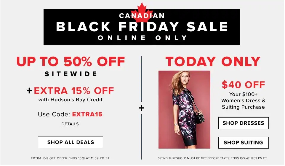 Hudson's Bay Canadian Black Friday Sale: Save $40 off Your $100 Women's Dresses & Suiting, Today + up to 50% off Sitewide + EXTRA 15% with Promo Code