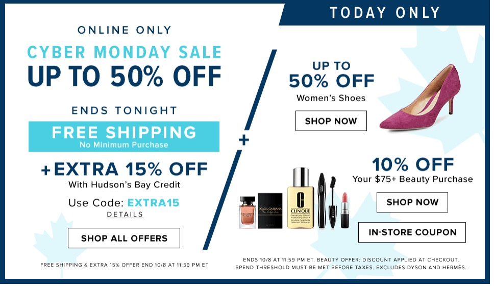 Hudson S Bay Canadian Cyber Monday Sale Free Shipping With No Minimum Purchase Save Up To 50 Off Extra 15 Off With Promo Code Canadian Freebies Coupons Deals Bargains Flyers Contests Canada