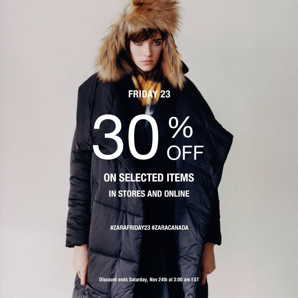 9c808d2d Shop at ZARA Canada and you will save 30% off selected items during their Black  Friday sale! This sale ends tomorrow, November 24 2018 at 3am.